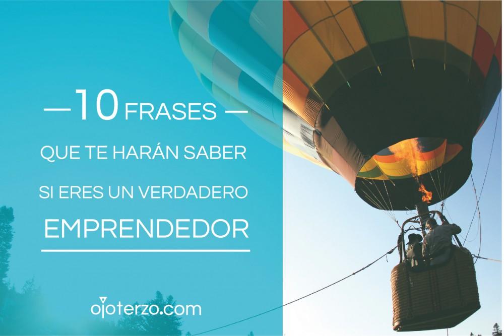 10-FRASES-QUE-TE-HARAN-SABER-SI-ERES-UN-VERDADERO-EMPRENDEDOR-OJO-TERZO