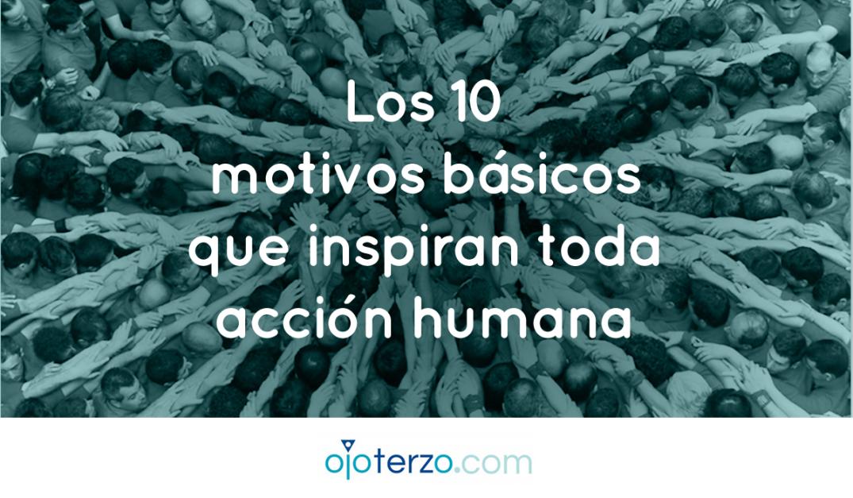 articulo-de-ojo-terzo-blog-para-emprendedores-los-10-motivos-basicos-que-impulsan-a-toda-accion-humana-y-ejemplos-negocios