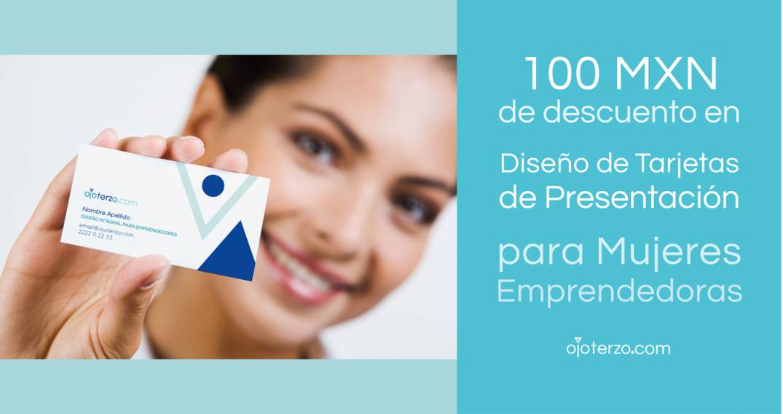 100-pesos-de-descuento-tarjetas-de-presentacion-marzo-para-mujeres-emprendedoras-estudio-de-diseño-para-emprendedores-ojo-terzo-promocion-del-mes-de-la-mujer-marzo