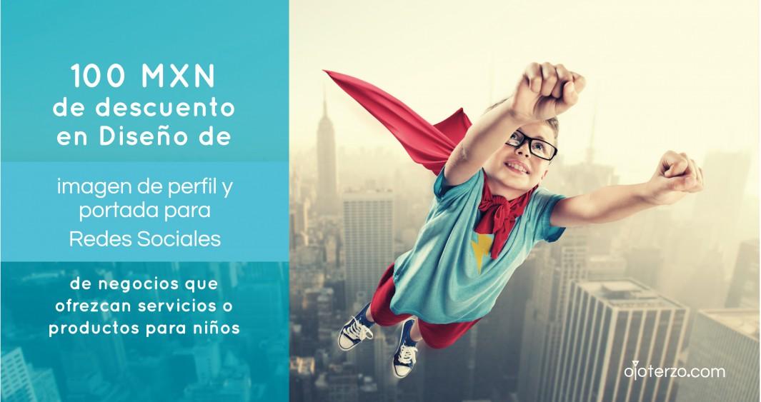 100-pesos-de-descuento-imagen-de-perfil-y-portada-para-redes-sociales-para-negocios-infantiles-estudio-de-diseño-para-emprendedores-ojo-terzo-promocion-del-mes-del-nino-infantil-superheroe-abril
