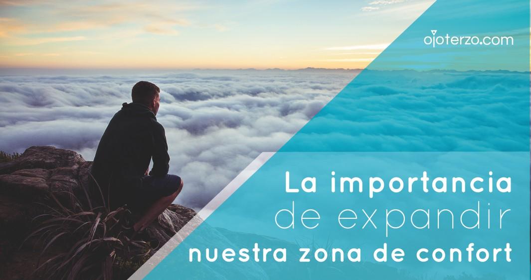la-importancia-de-expandir-nuestra-zona-de-confort-por-monica-castro-blog-emprendedores-ojo-terzo