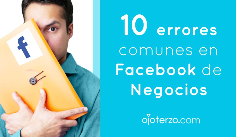 portada-horizontal-10-errores-comunes-en-Facebook-de-negocios-blog-emprendedores-ojo-terzo