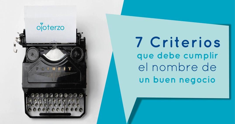 articulo-siete-criterios-que-debe-cumplir-el-nombre-de-tu-negocio-tips-blog-del-estudio-de-diseno-para-emprendedores-ojo-terzo